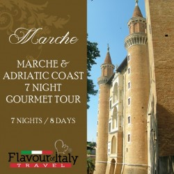 MARCHE & ADRIATIC COAST - 7 NIGHT GOURMET TOUR