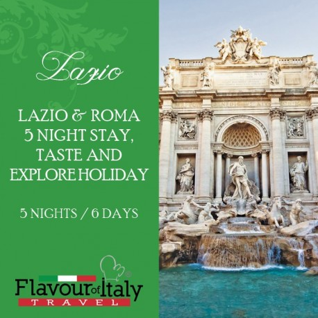LAZIO & ROMA - 5 NIGHT STAY, TASTE AND EXPLORE HOLIDAY
