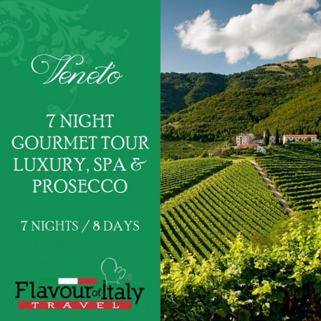 VENETO - 7 NIGHT GOURMET TOUR - LUXURY, SPA & PROSECCO
